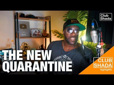 The New Quarantine | Club Shada