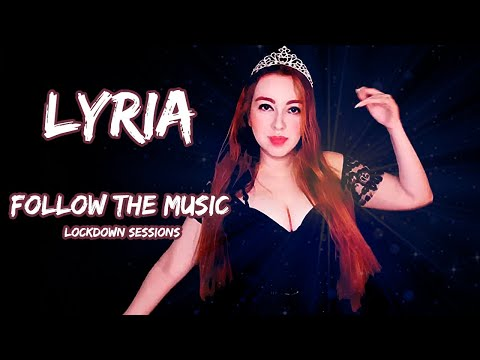Lyria - Follow The Music (Lockdown Sessions)