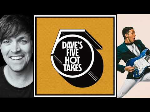 Dave's 5 Hot Takes - Cory Wong's 5 Hot Takes - Episode 11