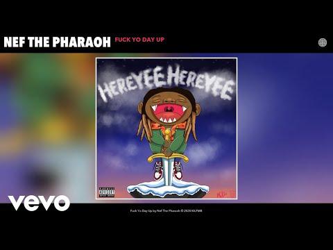 Nef The Pharaoh - Fuck Yo Day Up (Audio)