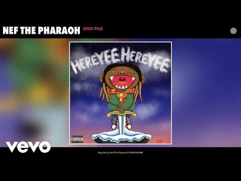 Nef The Pharaoh - Dog Pile (Audio)