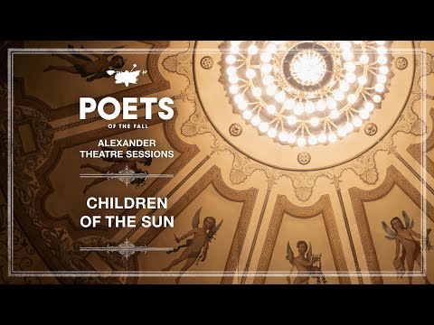 Poets of the Fall feat. Triosis+ - Children of the Sun (Alexander Theatre Sessions / Episode 10)