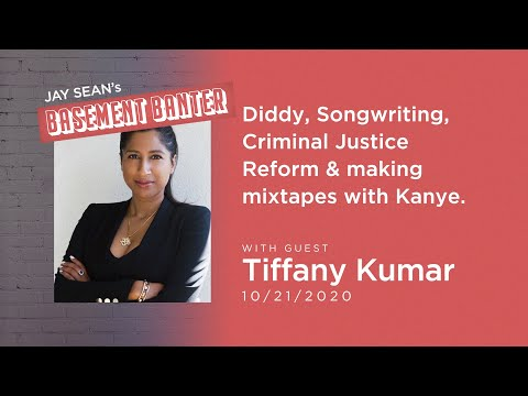 Jay Seans Basement Banter | EP #14 Tiffany Kumar talks Diddy, Justice reform + mixtapes w/ Kanye