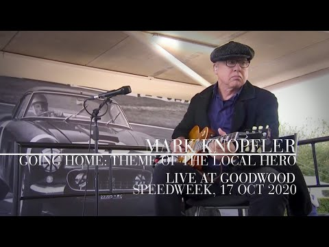 Mark Knopfler - Going Home: Theme Of The Local Hero (Live At Goodwood, SpeedWeek, 17th Oct 2020)