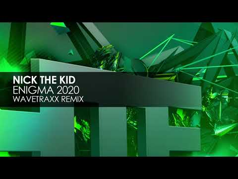 Nick The Kid - Enigma 2020 (Waveraxx Remix)