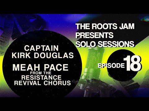 The Roots Jam Presents Solo Sessions – Episode 18: Captain Kirk Douglas & Meah Pace