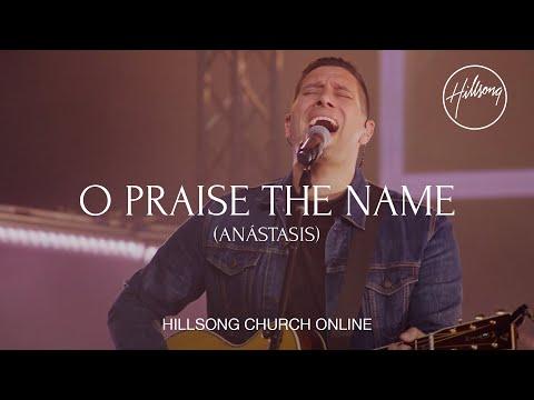 O Praise The Name (Anástasis) [Church Online] - Hillsong Worship
