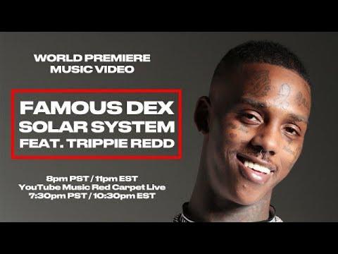 🔴 LIVE 🔴 Famous Dex - Solar System (feat. Trippie Redd) [Official Video Premiere]