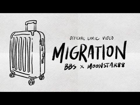 BBS x Moonstar88 - Migration (Official Lyric Video)