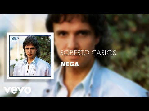 Roberto Carlos - Nega (Áudio Oficial)