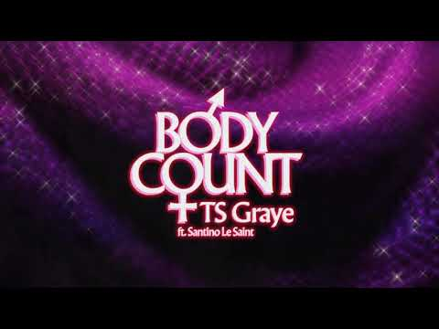 Body Count by TS Graye (ft. Santino Le Saint) [audio]