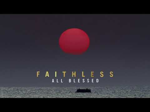 Faithless - All Blessed (Official Audio)