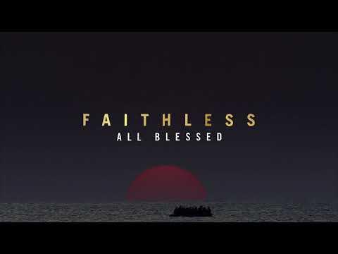 Faithless - All Blessed (Album Sampler)