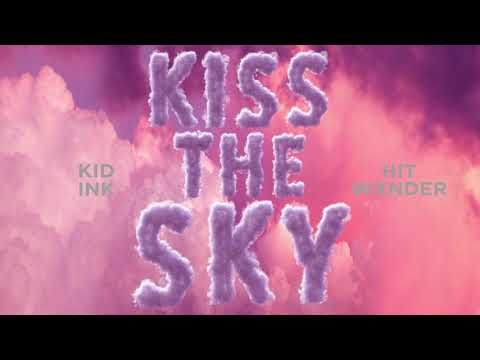 Kid Ink - Kiss The Sky feat Hit Wxnder [Audio]