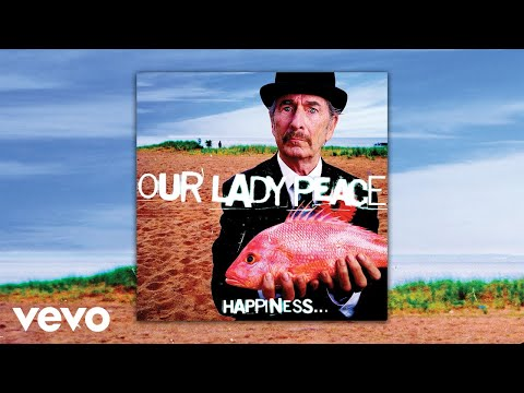 Our Lady Peace - Happiness & The Fish (Official Audio)