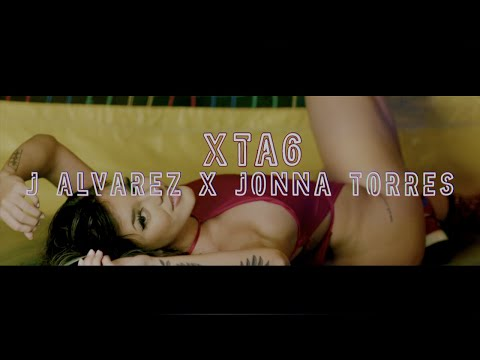 J ALVAREZ FEAT JONNA TORRES - XTA6 (OFFICIAL VIDEO) LEGADO