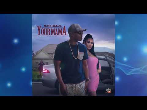 Busy Signal - Your Mama [Official Audio]