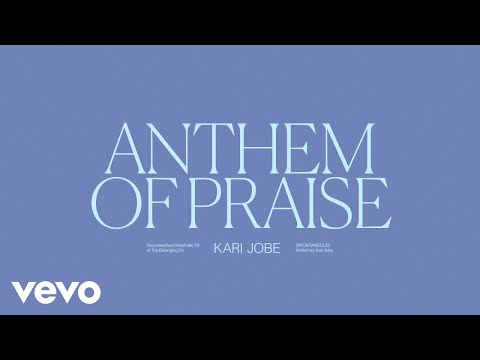 Kari Jobe - Anthem Of Praise (Spontaneous / Audio / Live)