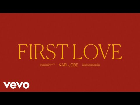Kari Jobe - First Love (Audio / Live)