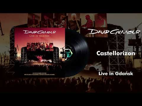 David Gilmour - Castellorizon (Live In Gdansk Official Audio)