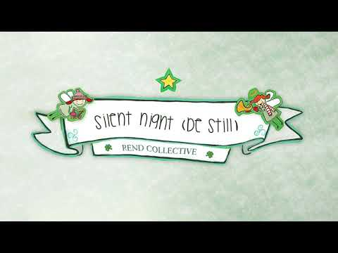 Rend Collective - Silent Night (Be Still) (Audio)