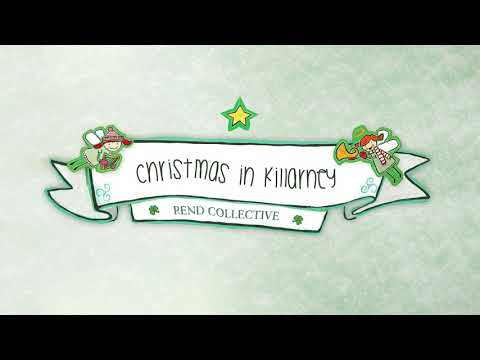Rend Collective - Christmas In Killarney (Audio)
