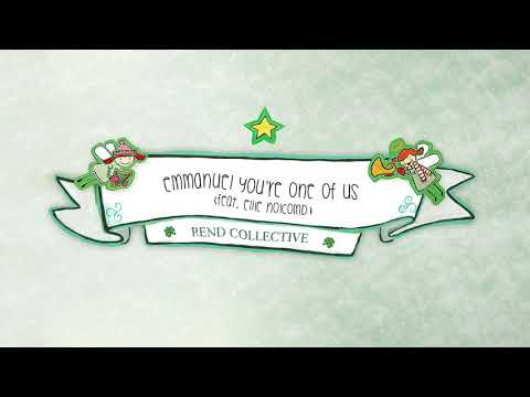 Rend Collective - Emmanuel You're One Of Us (feat. Ellie Holcomb) (Audio)