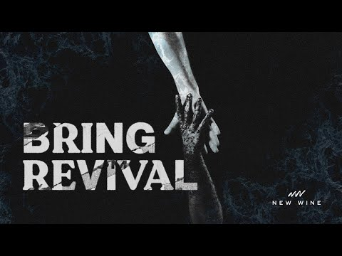 Bring Revival | Creative Video | New Wine