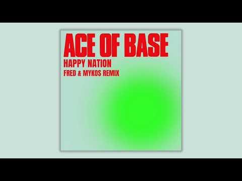 Ace of Base - Happy Nation (Fred & Mykos Radio Remix)