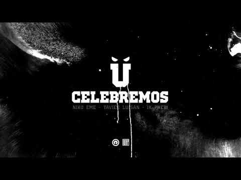 116 - Celebremos feat. Niko Eme, Yavier Luisan, 1K Phew