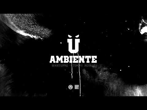 116 - Ambiente feat. WHATUPRG & Tommy Royale