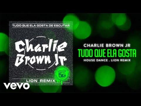 Charlie Brown Jr., Lion - Tudo Que Ela Gosta De Escutar (Lion Remix)