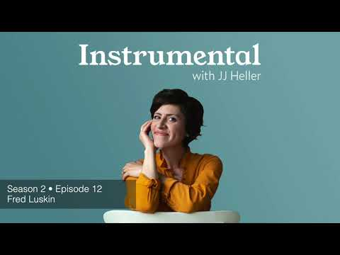 Instrumental with JJ Heller - Season 2 • BONUS: Fred Luskin (Learn To Forgive For Good)