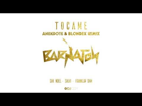 Sak Noel, Salvi & Franklin Dam - Tocame (Anekdote & Blondex Remix) [Official Full Stream]