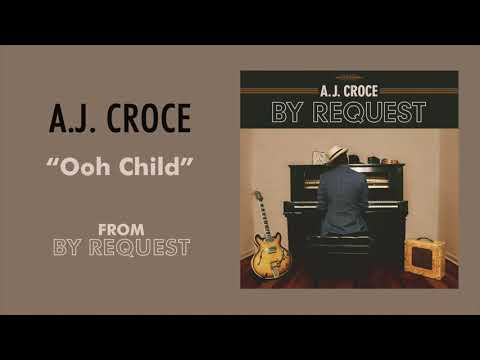 Ooh Child - A.J. Croce