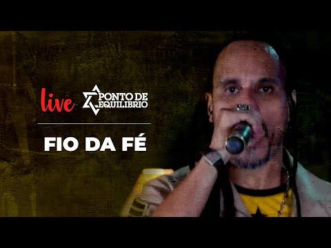 Ponto de Equilíbrio - Fio da Fé (Live)