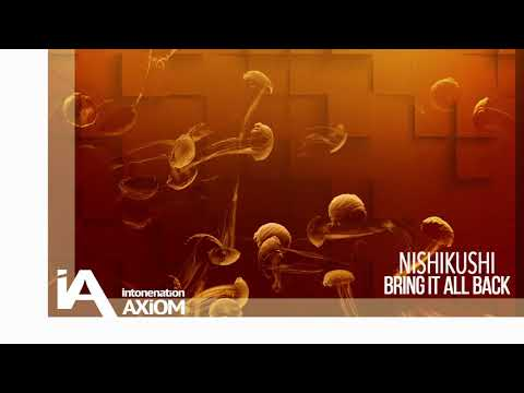 Nishikushi - Bring It All Back