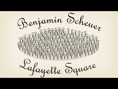 Benjamin Scheuer - Lafayette Square [Official Lyric Video]