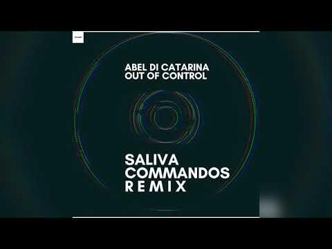 Abel Di Catarina -  Out of Control (Saliva Commandos Mix)
