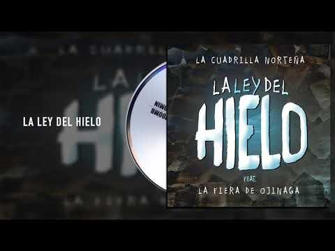 La Cuadrilla Norteña - La Ley Del Hielo ft. La Fiera De Ojinaga (Audio)