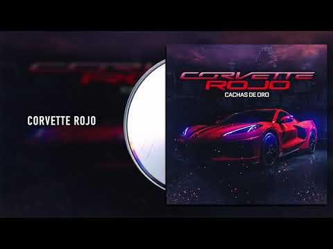 Cachas de Oro - Corvette Rojo (Audio)
