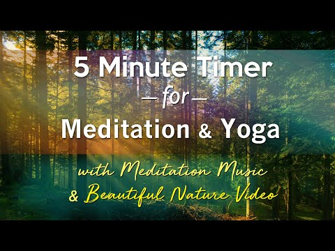 Perfect 5 Minute Timer for Relaxation, Meditation & Yoga - with Gorgeous Nature Video