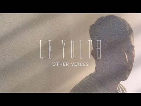 Le Youth - Other Voices