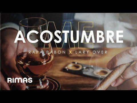 Rafa Pabön, Lary Over - Me Acostumbre (Video Oficial)