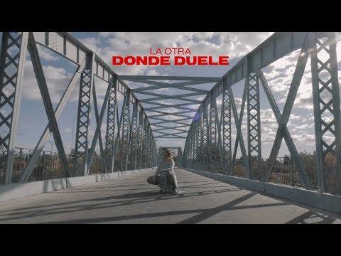 La Otra - DONDE DUELE (Vídeo Oficial)