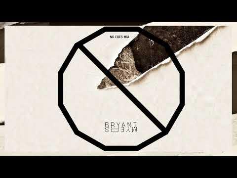 Bryant Myers - No Eres Mía (Audio)