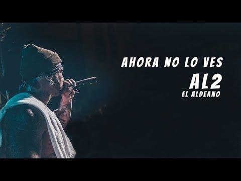 Al2 El Aldeano - Ahora No Lo Ves