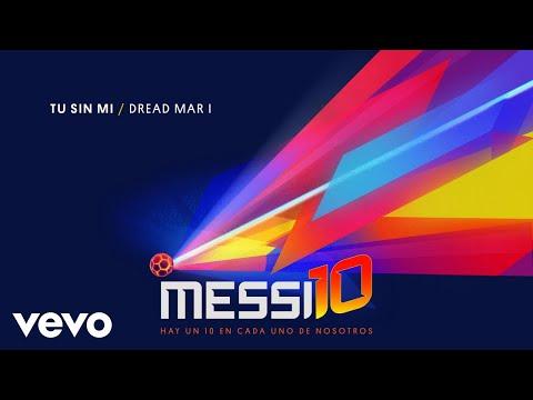 Dread Mar I - Tu Sin Mi (Messi10) (Official Audio)