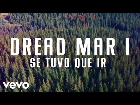 Dread Mar I - Se Tuvo Que Ir (Official Lyric Video)