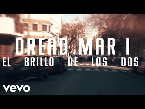 Dread Mar I - El Brillo de los Dos (Official Lyric Video)
